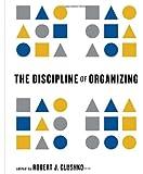The Discipline of Organizing (MIT Press)