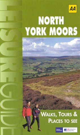 Read Online AA Leisure Guide: North York Moors: Walks, Tours & Places to See (AA Leisure Guides) pdf epub