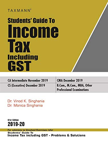 Students' Guide to Income Tax Including GST (61st Edition 2019-20) Paperback – 2019