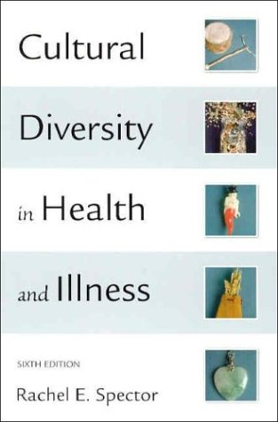 Cultural Diversity in Health and Illness/Culture Care: Guide to Heritage Assessment Health (Cultural Diversity in Health & Illness (Spector))