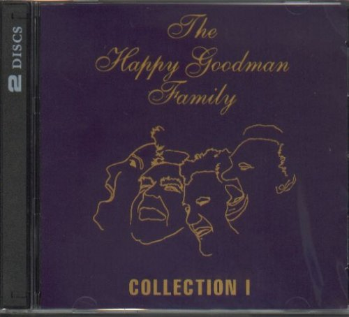 - The Happy Goodman Family Collection I