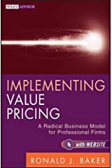 Implementing Value Pricing: A Radical Business Model for Professional Firms Hardcover