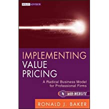 Implementing Value Pricing: A Radical Business Model for Professional Firms