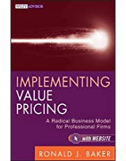 Implementing Value Pricing: A Radical Busine      SS Model for Professional Firms + Website
