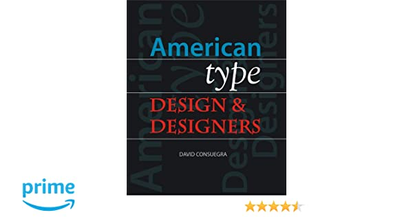 American type design and designers david consuegra 9781581153200 american type design and designers david consuegra 9781581153200 amazon books fandeluxe Gallery
