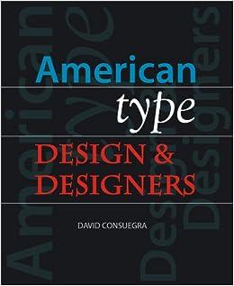 American type design and designers david consuegra 9781581153200 american type design and designers 2994 free shipping fandeluxe Gallery