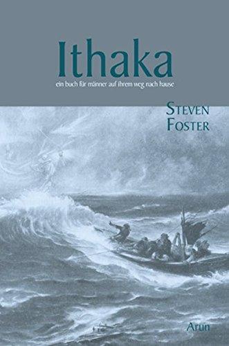 Ithaka: Ein Buch für Männer auf ihrem Weg nach Hause