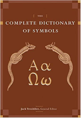 The Complete Dictionary Of Symbols Jack Tresidder 9780811847674