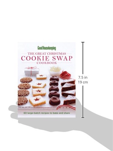 Good Housekeeping The Great Christmas Cookie Swap Cookbook 60 Large Batch Recipes To Bake And Share