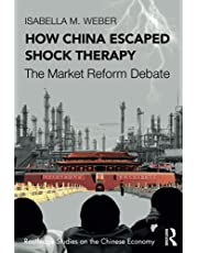 How China Escaped Shock Therapy: The Market Reform Debate