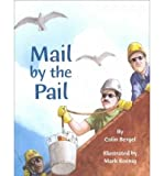 img - for [ Mail by the Pail (Great Lakes Books (Hardcover)) [ MAIL BY THE PAIL (GREAT LAKES BOOKS (HARDCOVER)) ] By Bergel, Colin ( Author )Sep-01-2000 Hardcover book / textbook / text book