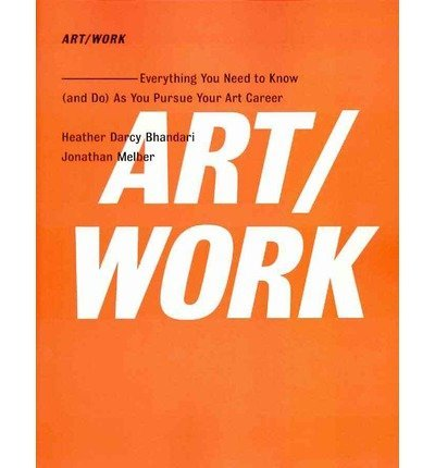 Download Art/Work: Everything You Need to Know (and Do) as You Pursue Your Art Career (Paperback) - Common ebook