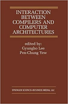 Interaction Between Compilers and Computer Architectures (The Springer International Series in Engineering and Computer Science)