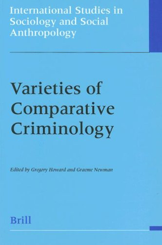 Varieties of Comparative Criminology (International Studies in Sociology and Social Anthropology) (International Studies in Sociology & Social Anthropology) pdf