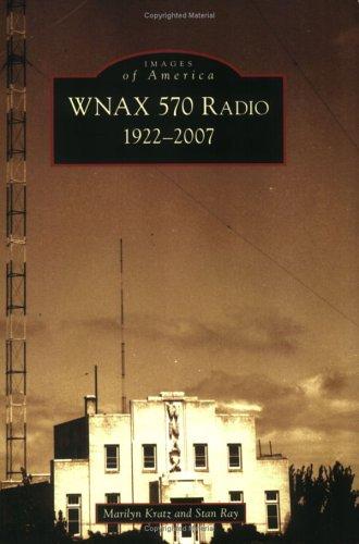 WNAX 570 Radio: 1922-2007 (SD) (Images of America) by Arcadia  Publishing