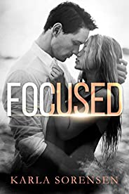 Focused: A hate to love sports romance (Ward Sisters Book 1) (English Edition)