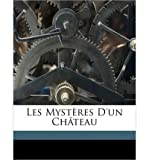 img - for Les Myst Res D'Un Ch Teau (Paperback)(French) - Common book / textbook / text book