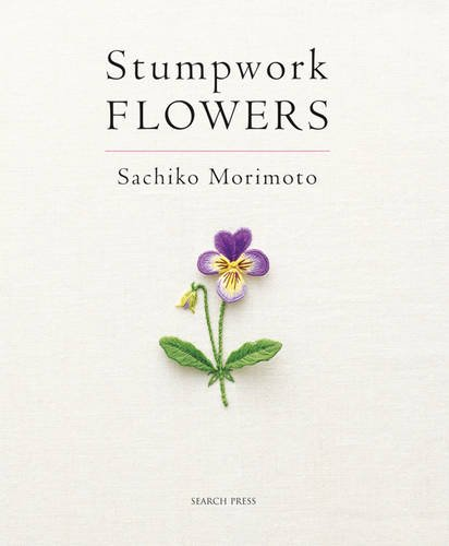 Stumpwork Flowers [Sachiko Morimoto] (Tapa Blanda)