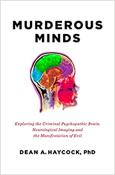 _DOC_ Murderous Minds: Exploring The Criminal Psychopathic Brain: Neurological Imaging And The Manifestation Of Evil. hours vendors Cuyahoga essence luxury aceites