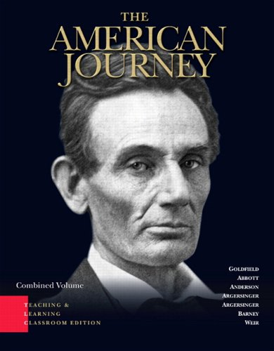 American Journey: A History of the United States (Teaching and Learning Classroom Edition), 4th Edition