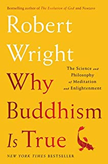 Book Cover: Why Buddhism is True: The Science and Philosophy of Meditation and Enlightenment