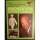 The American Heritage Book of the Presidents and Famous Americans, Volume 11