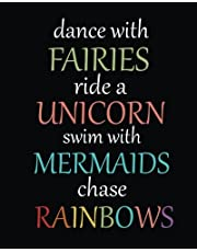 """Dance with fairies ride a unicorn swim with mermaids chase rainbow: Dance Notebook/Dance quote journal Lined Composition Notebook 132 Pages of 8""""x10"""" inches"""