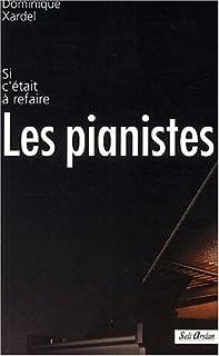 Les pianistes, Xardel, Dominique (Ed.)