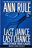 Last Dance, Last Chance, and Other True Cases (Ann Rule's Crime Files Vol 8)