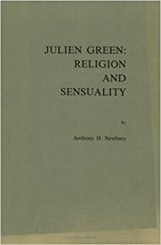 Book Julien Green: Religion and Sensuality (Faux Titre 25) (Faux Titre, Vol 25)