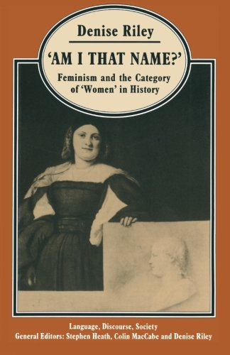 'Am I That Name?': Feminism and the Category of 'Women' in History (Language, Discourse, Society) by Palgrave Macmillan