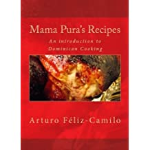 Mama Pura's Recipes (Dominican traditional cooking Book 1)