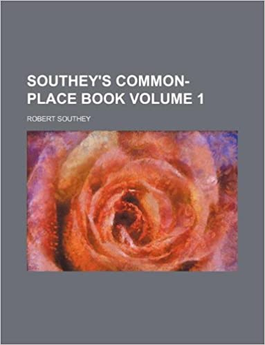 Southey's Common-place book Volume 1
