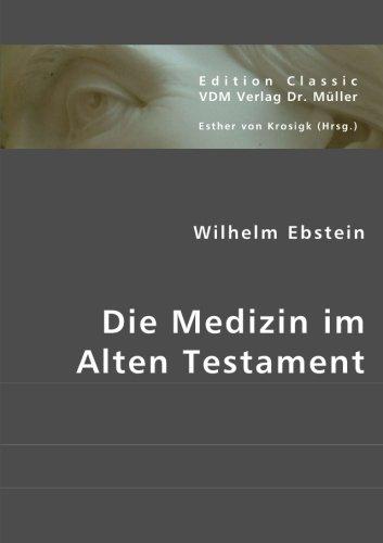 Die Medizin im Alten Testament (German Edition) pdf
