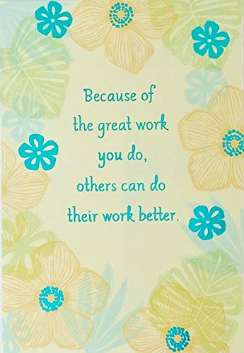Because of the great work you do, others can do their work better - Happy Administrative Professionals Day Greeting Card
