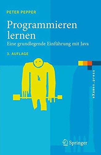 Programmieren lernen: Eine grundlegende Einführung mit Java Taschenbuch – 5. September 2007 Peter Pepper Springer 3540723633 COM021000
