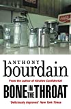 Book cover from Bone In The Throat by Anthony Bourdain (author)
