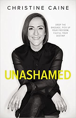 Unashamed: Drop the Baggage, Pick up Your Freedom, Fulfill Your