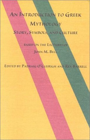 An Introduction to Greek Mythology: Story, Symbols, and Cultures (Studies in Classics, V. 12)