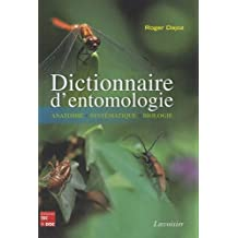Dictionnaire d'Entomologie: Anatomie, Systematique, Biologie