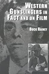 Western Gunslingers in Fact and on Film: Hollywood's Famous Lawmen and Outlaws