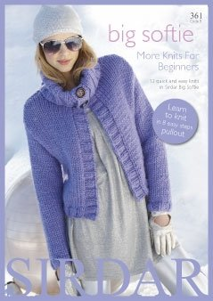Big Softie Sirdar Knitting Pattern Book #361 12 quick & easy knits for beginners