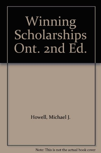 Winning Scholarships: A Student's Guide to Entrance Awards at Universities and Colleges in Ontario