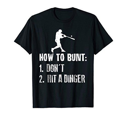 Dinger Bats - How To Bunt Don't Hit A Dinger T-Shirt Funny Baseball Tee