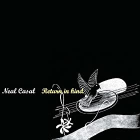 Amazon.com: Return In Kind: Neal Casal: MP3 Downloads