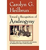 Toward a Recognition of Androgyny, Carolyn G. Heilbrun, 0060903783
