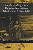 Image of Appalachian Magazine's Mountain Superstitions, Ghost Stories & Haint Tales: A Collection of Memories & Commentaries from the Mountains of Appalachia