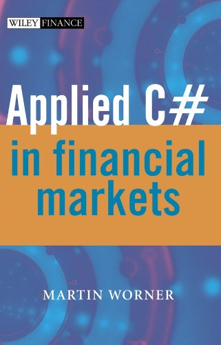 Download Applied C# in Financial Markets (The Wiley Finance Series) Pdf