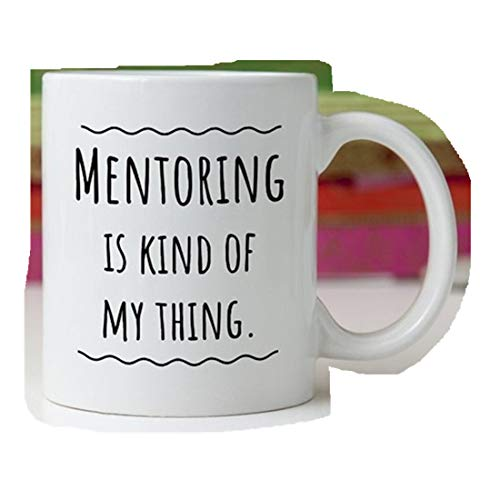 Mentor Gift/Mentor Mug/Mentoring is Kind of My Thing