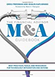 img - for The Financial Advisor M&A Guidebook: Best Practices, Tools, and Resources for Technology Integration and Beyond book / textbook / text book